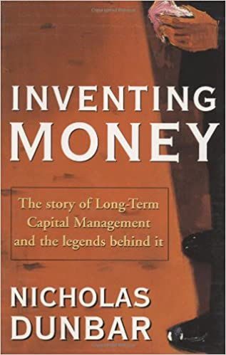 Inventing Money: The Story of Long-Term Capital Management