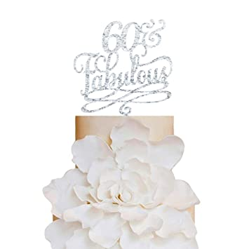 60 And Fabulous Birthday Cake Topper Classy 60th Birthday Topper