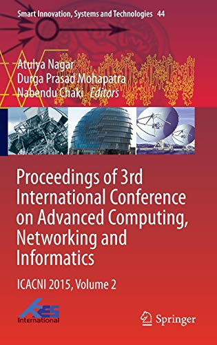 Proceedings of 3rd International Conference on Advanced Computing, Networking and Informatics: ICACNI 2015, Volume 2 (Smart Innovation, Systems and Technologies)
