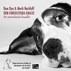 Den fantastiska Gracie: Ett annorlunda hundliv