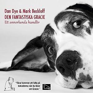 Den fantastiska Gracie: Ett annorlunda hundliv Audiobook