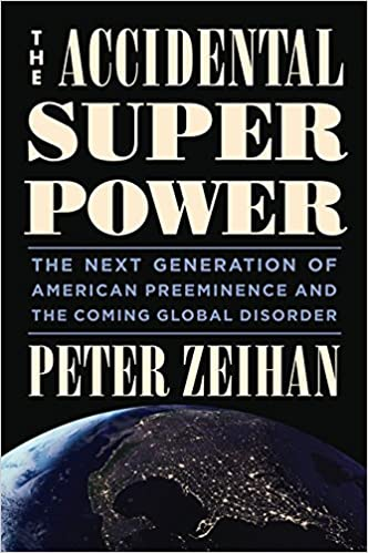 The accidental superpower, peter zheihan
