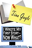 I Wrote My First Story - Now What?