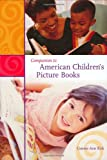 Companion to American Children's Picture Books, Connie Ann Kirk, 0313322872