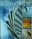 Economics in Perspective : Changing Times-- Evolving Principles, Current Issues and Problems, Bowden, Elbert V. and Bowden, Judith Holbert, 0787268690
