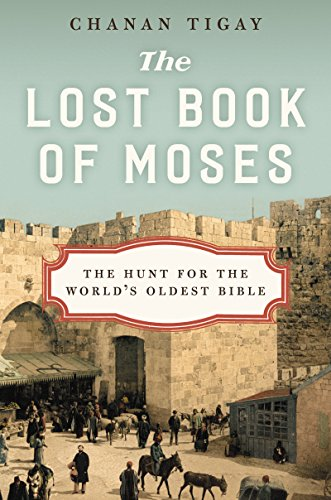 The Lost Book of Moses: The Hunt for the World's Oldest Bible cover