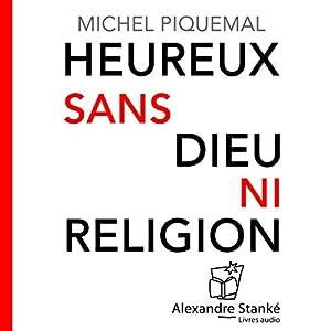 Heureux sans dieu ni religion | Livre audio