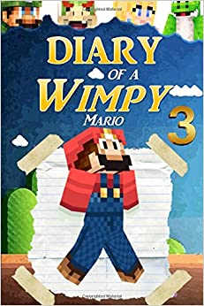 Diary of a Wimpy Mario 3 (Plumbing Adventures)