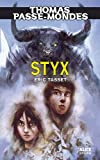 thomas passe mondes t6 styx english and french edition