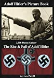 img - for Adolf Hitler s Picture Book 2,000 Photos Gallery: The Rise & Fall of Adolf Hitler Part 2 (of 3) book / textbook / text book