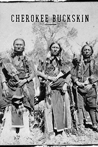 CHEROKEE BUCKSKIN: How to skin, buck, stretch, flesh, dehair, brain tan, and smoke an animal pelt for use as clothing material. A little history. The American Holocaust. God and the Cherokee.