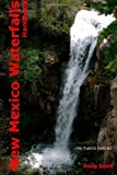 New Mexico Waterfall Handbook, Doug Scott, 149224015X