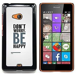 SKCASE Center / Funda Carcasa protectora - Se feliz;;;;;;;; - Nokia Lumia 540