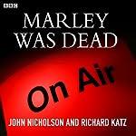 Marley was Dead | John Nicholson,Richard Katz