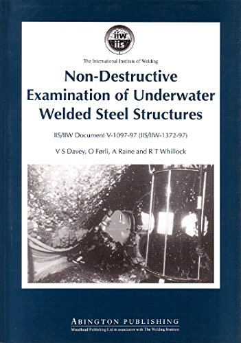 Non-Destructive Examination of Underwater Welded Structures (Woodhead Publishing Series in Welding and Other Joining Technologies)