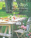 Lazy Days and Beach Blankets: Simple Alfresco Dining with Family and Friends (Cookery)