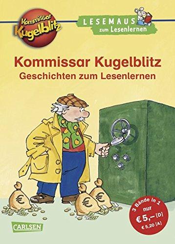 LESEMAUS zum Lesenlernen Sammelbände: Kommissar Kugelblitz Geschichten zum Lesenlernen: Einfache Geschichten zum Selberlesen – Lesen lernen, üben und vertiefen