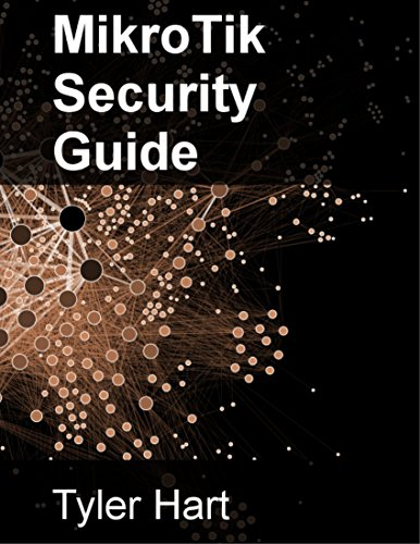 MikroTik Security Guide: Hardening RouterOS and RouterBOARD Networks Epub