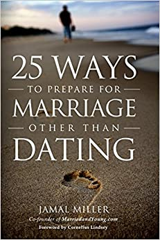 25 Ways to Prepare for Marriage Other than Dating