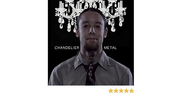 Amazon.com: Chandelier - Metal Cover: Leo: MP3 Downloads