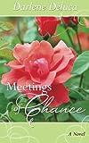 Meetings of Chance, Darlene Deluca, 1482097427