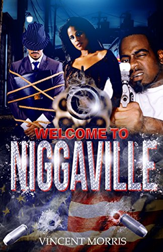 WELCOME TO NIGGAVILLE (Vince Sheer)