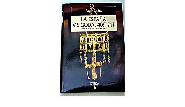 LA ESPAÑA VISIGODA. 409 - 711: Amazon.es: ROGER COLLINS, CRITICA ...
