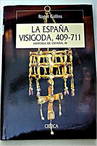 LA ESPAÑA VISIGODA. 409 - 711: Amazon.es: ROGER COLLINS, CRITICA: Libros
