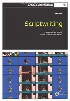 Book Basics Animation: Scriptwriting by Paul Wells (15-Oct-2007)