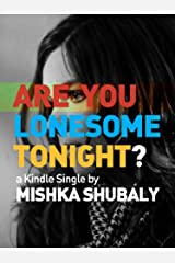 Are You Lonesome Tonight? (Kindle Single) Kindle Edition