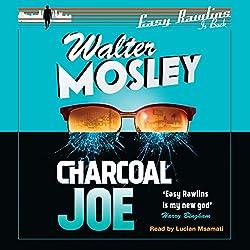Charcoal Joe: The Latest Easy Rawlins Mystery