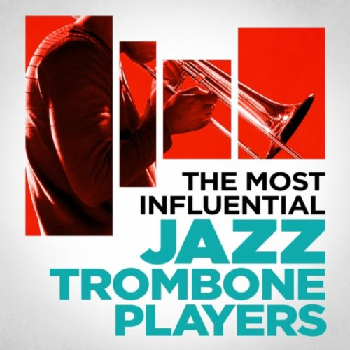 The Most Influential Jazz Trom...