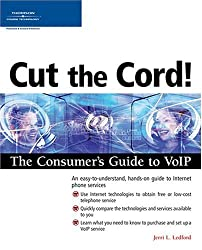 Cut the Cord!: Consumer's Guide to VoIP