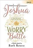 Joshua - Women's Bible Study DVD: Winning the Worry Battle