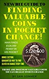 Newbie Guide To Finding Valuable Coins In Pocket Change Man Finds $126,500 Penny In His Pocket