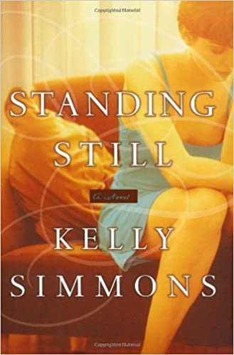 Standing Still A Novel Kelly Simmons 9780743289726 Amazon Books