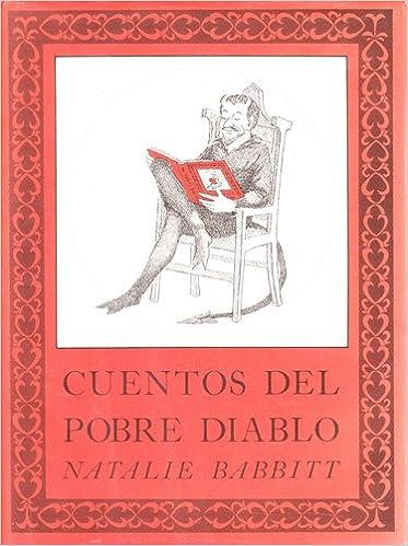 Cuentos del Pobre Diablo (Mirasol, Libros Juveniles) (Spanish Edition): Natalie Babbitt, Felicidad Blanco: 9780374317690: Amazon.com: Books