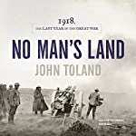 No Man's Land: 1918, the Last Year of the Great War | John Toland