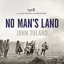 No Man's Land: 1918, the Last Year of the Great War Audiobook by John Toland Narrated by Grover Gardner