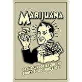 Marijuana! Proud Supporters Of the Snack Food Industry Retro Humor Poster 12x18