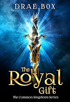 The Royal Gift (The Common Kingdoms Book 1) by [Box, Drae]
