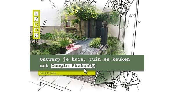 Ontwerp je huis tuin en keuken met google sketchup: 9789022959305