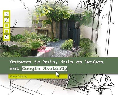 Ontwerp je huis tuin en keuken met google sketchup