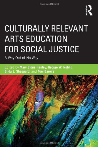 Culturally Relevant Arts Education for Social Justice: A Way Out of No Way by Routledge