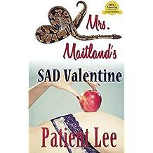 Mrs. Maitland's SAD Valentine: with Bonus Prequel Sharing Her Heart