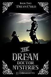 Dream Child (The Dream Doctor Series Book 3)