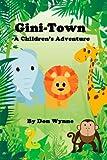 Gini-Town: a Children's Adventure, Don Wynne, 1484921232