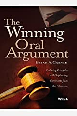 Garner's The Winning Oral Argument: Enduring Principles with Supporting Comments from the Literature (American Casebook Series) Kindle Edition
