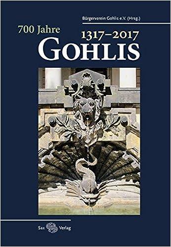 700 Jahre Gohlis 1317 2017 Ein Gohliser Geschichtsbuch Amazon De