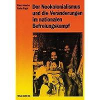 Der Neokolonialismus und die Veränderungen im nationalen Befreiungskampf (Revolutionärer Weg - Probleme des Marxismus-Leninismus)